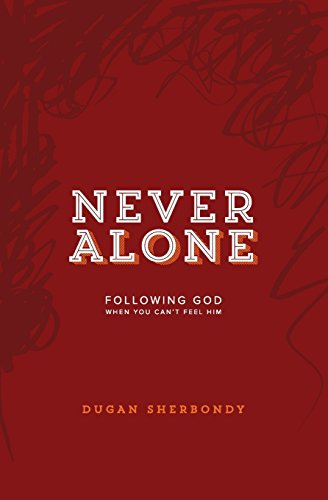 9780996196512: Never Alone: Following God When You Can't Feel Him (Red Cover)