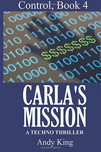 9780996197489: Carla's Mission: A Technothriller (Control) (Volume 4)
