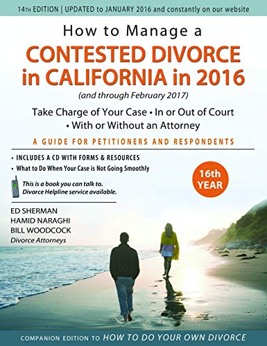 9780996198318: How to Manage a Contested Divorce in California in 2016: Take Charge of Your Case · In or Out of Court · With or Without an Attorney (How to Solve Divorce Problems in California)