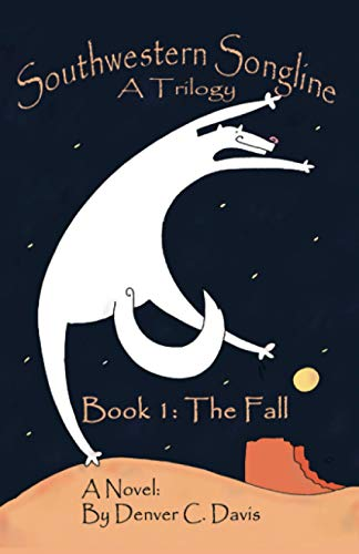 9780996198400: Southwestern Songline : Book One: The Fall (Volume 1)
