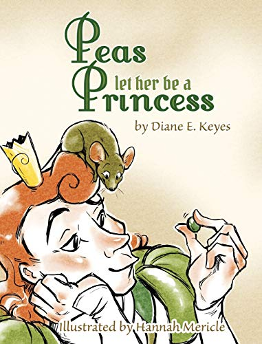9780996209809: Peas let her be a Princess