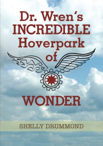 Dr. Wren's Incredible Hoverpark of Wonder: Drummond, Shelly