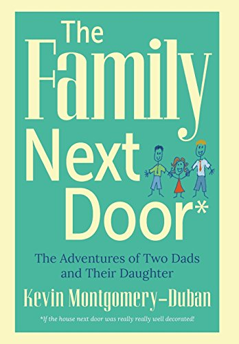 9780996218047: The Family Next Door: The Adventures of Two Dads and Their Daughter