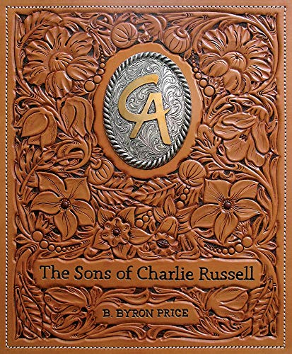 The Sons of Charlie Russell: Celebrating Fifty Years of the Cowboy Artists of America (Hardcover): ...