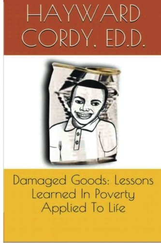 9780996220804: Damaged Goods:Lessons Learned In Poverty Applied To Life