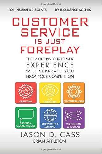 9780996222716: Customer Service Is Just Foreplay: The Modern Customer Experience Will Separate You From Your Competition