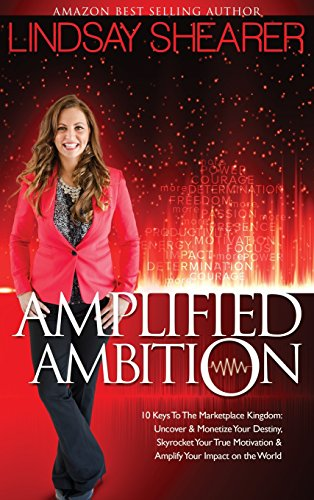 9780996223911: Amplified Ambition: Ten Keys to the Marketplace Kingdom