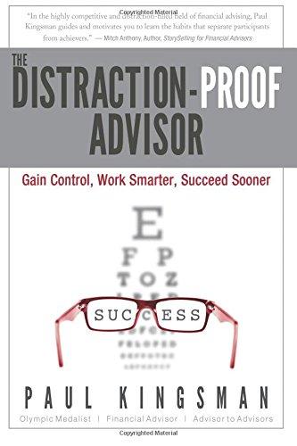 9780996226103: The Distraction-Proof Advisor: Gain Control, Work Smarter, Succeed Sooner