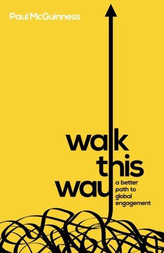 9780996228725: Walk This Way: a better path to global engagement