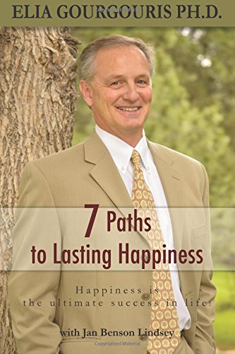 9780996229005: 7 Paths to Lasting Happiness: Happiness the Ultimate Success in Life