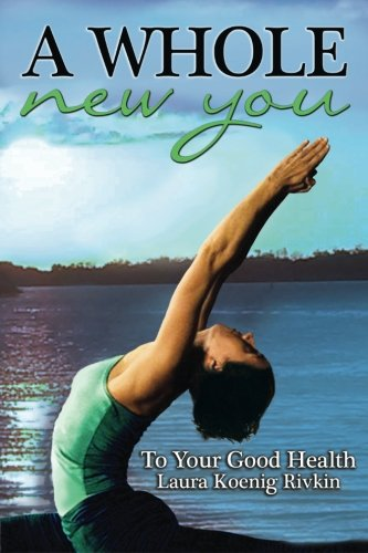 9780996229104: A Whole New You: To Your Good Health