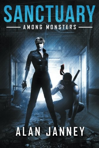 The Sanctuary: Among Monsters (The Outlaw) (Volume 3): Janney, Alan