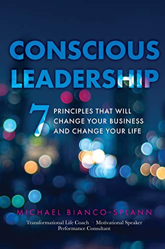 9780996229609: Conscious Leadership: 7 Principles That WILL Change Your Business and Change Your Life