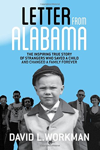 9780996230919: Letter from Alabama: The Inspiring True Story of Strangers Who Saved a Child and Changed a Family Forever