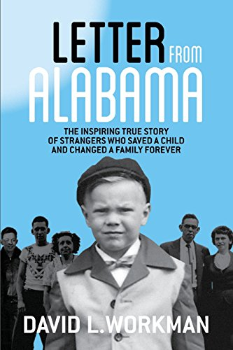 9780996230926: Letter from Alabama: The Inspiring True Story of Strangers Who Saved a Child and Changed a Family Forever