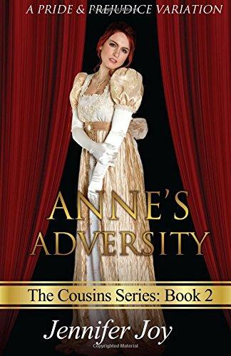 Anne's Adversity: A Pride & Prejudice Variation (The Cousins) (Volume 2): Jennifer Joy