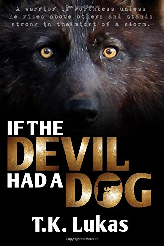 9780996235648: IF THE DEVIL HAD A DOG