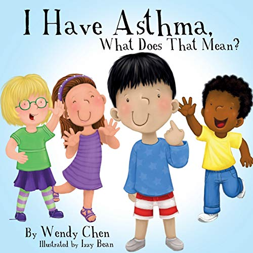 9780996237604: I Have Asthma, What Does That Mean?