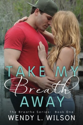 9780996237901: Take My Breath Away (The Breathe Series) (Volume 1)