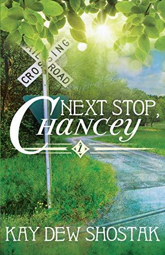 9780996243001: Next Stop, Chancey