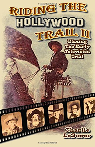 Riding the Hollywood Trail II: Blazing the Early Television Trail