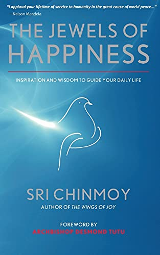 The Jewels of Happiness: Inspiration and Wisdom: Sri Chinmoy