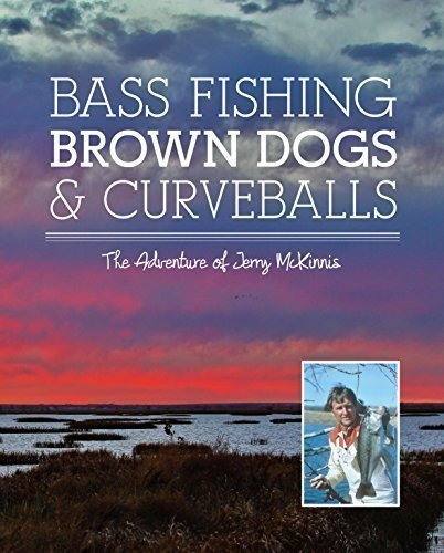9780996253505: Bass Fishing Brown Dogs and Curveballs - The Adventure Of Jerry McKinnis