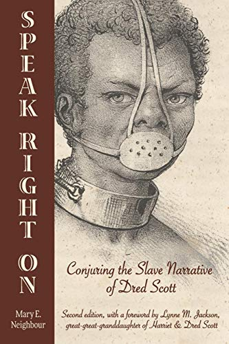 9780996254106: Speak Right On: Conjuring the Slave Narrative of Dred Scott