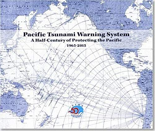 9780996257909: Pacific Tsunami Warning System: A Half Century Of Protecting The Pacific, 1965-2015
