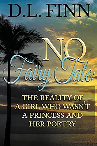 No Fairy Tale: The reality of a: Finn, D. L.