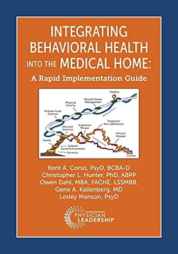 Integrating Behavioral Health into the Medical Home: Kent A. Corso;