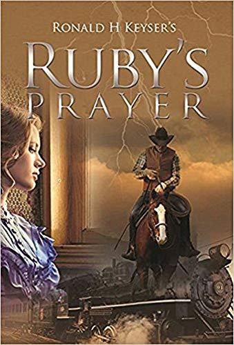 Ruby's Prayer (Hardcover): Ronald H. Keyser