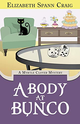 9780996259903: A Body at Bunco (A Myrtle Clover Cozy Mystery) (Volume 8)