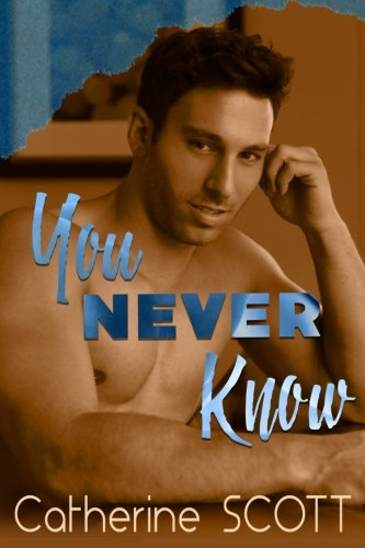 9780996260381: You Never Know (Men of the G-Spot) (Volume 1)