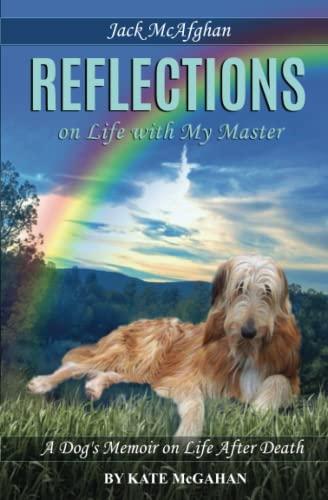 Jack McAfghan: Reflections on Life with my Master (Jack McAfghan series) (Volume 1): Kate McGahan