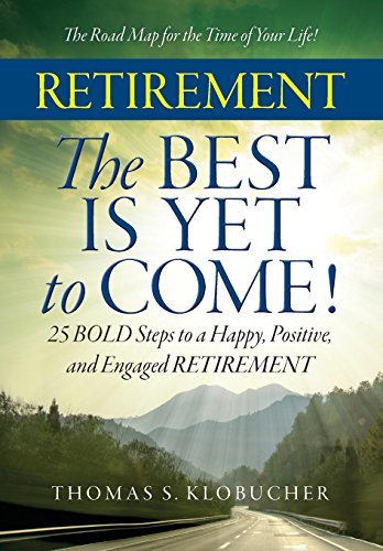 9780996260909: RETIREMENT The BEST IS YET to COME!