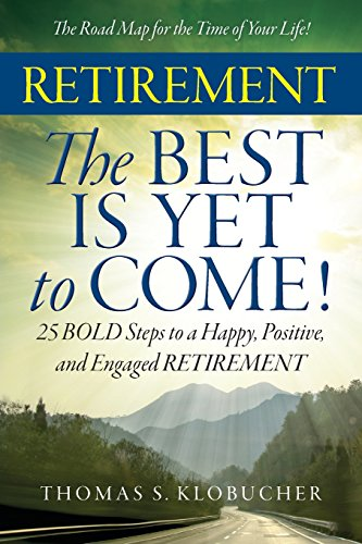 9780996260916: RETIREMENT The BEST IS YET to COME!