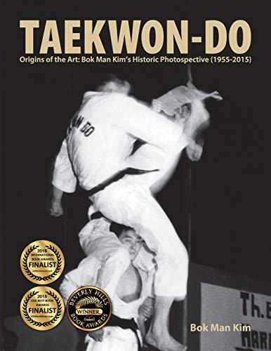 9780996264006: Taekwon-Do: Origins of the Art: Bok Man Kim's Historic Photospective (1955-2015)
