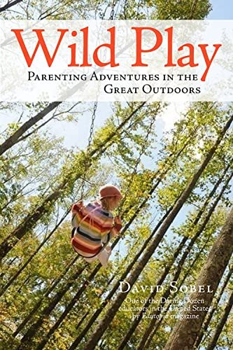 9780996267694: Wild Play: Parenting Adventures in the Great Outdoors