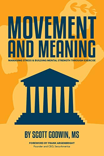 Movement & Meaning: Managing Stress & Building Mental Strength through Exercise: Godwin, ...