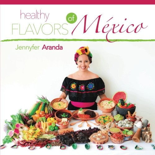 9780996273701: Healthy Flavors of Mexico