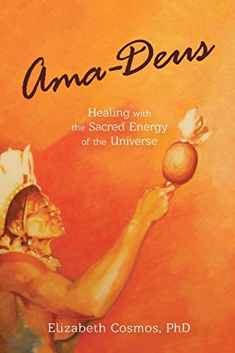 9780996278003: Ama-Deus: Healing with the Sacred Energy of the Universe
