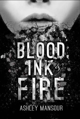 Blood, Ink & Fire: Ashley Mansour
