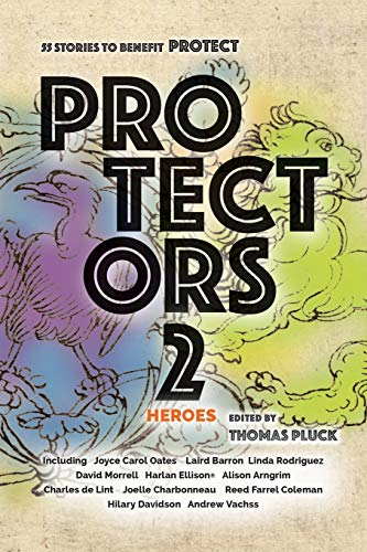 9780996281522: Protectors 2: Heroes: Stories to Benefit PROTECT