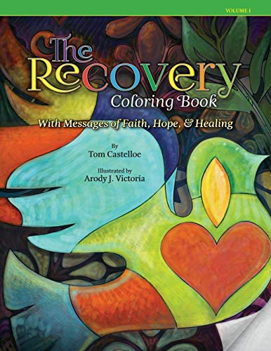 The Recovery Coloring Book: With Messages of Faith, Hope, & Healing: Tom Castelloe