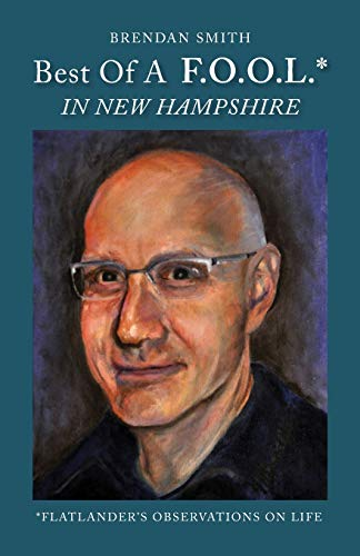 9780996287210: Best of a F.O.O.L.* in New Hampshire (*Flatlander's Observations on Life)