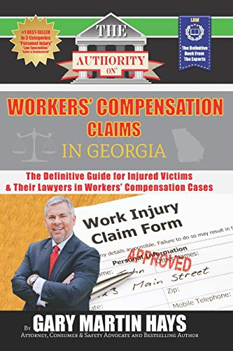 9780996287531: The Authority on Workers' Compensation Claims: The Definitive Guide for Injured Victims & Their Lawyers in Workers' Compensation Cases