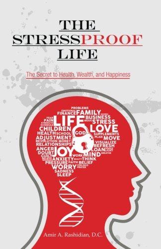 The StressProof Life: The Secret to Health,: Rashidian D.C., Amir