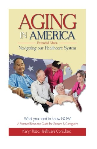 9780996300209: AGING in AMERICA Navigating our Healthcare System