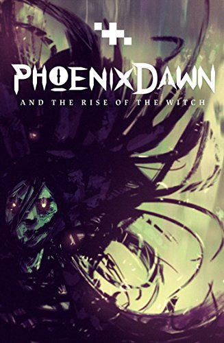 9780996301077: Phoenix Dawn and the Rise of the Witch
